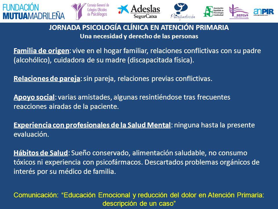 JORNADA PSICOLOGÍA CLÍNICA EN ATENCIÓN PRIMARIA Una necesidad y derecho de las personas 6.