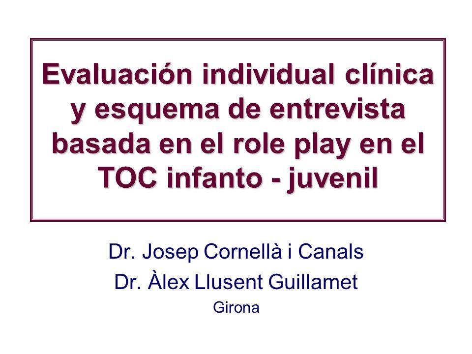 Evaluación individual clínica y esquema de entrevista basada en el role play en el TOC infanto - juvenil Dr.