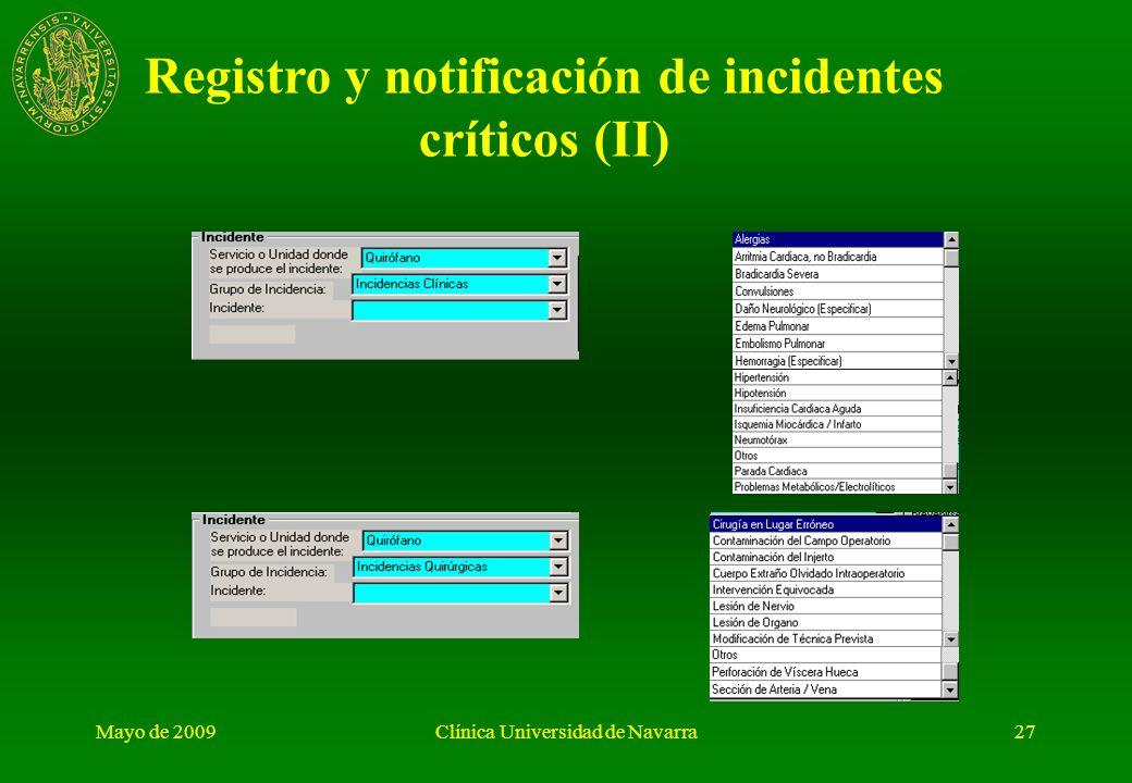 Mayo de 2009Clínica Universidad de Navarra26 Registro y notificación de incidentes críticos (I)