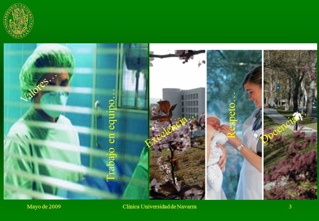 Mayo de 2009Clínica Universidad de Navarra2 CLÍNICA UNIVERSIDAD DE NAVARRA 1-Características y Datos Generales de la CUN. 2-Gestion del Área Quirúrgic