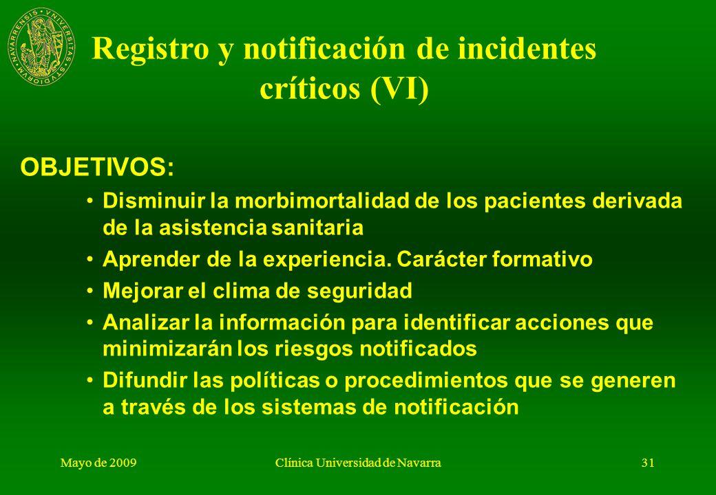 Mayo de 2009Clínica Universidad de Navarra30 Registro y notificación de incidentes críticos (V)