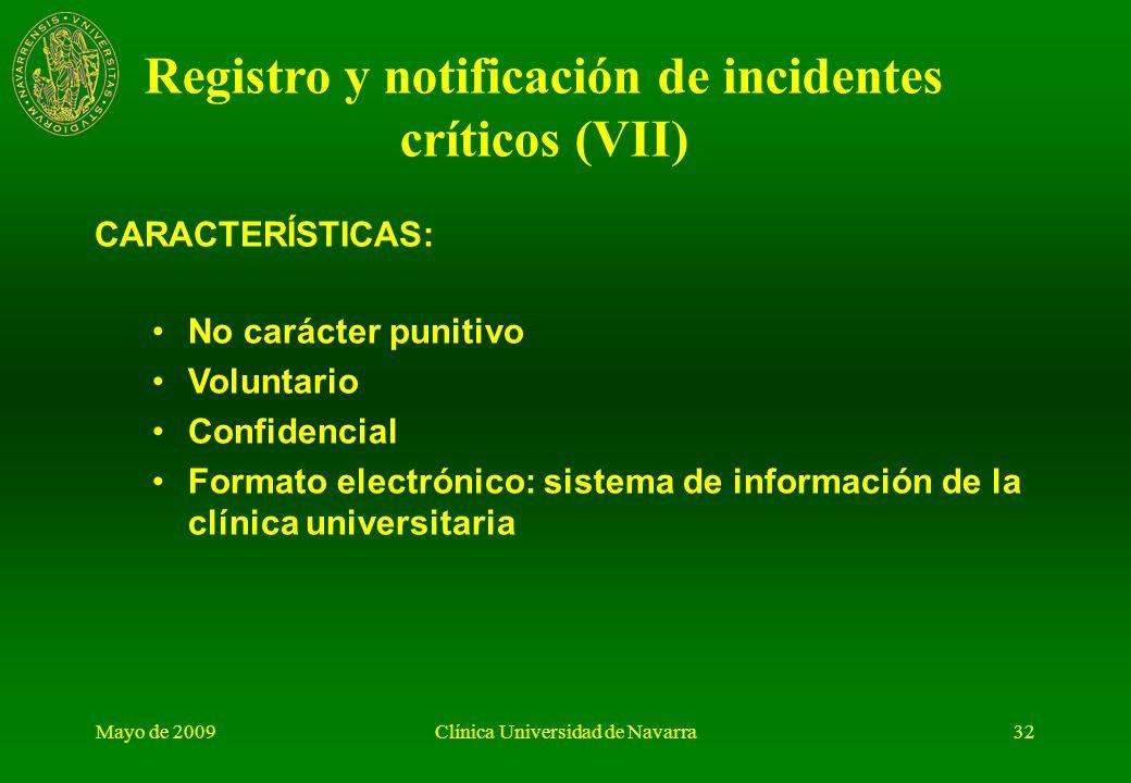 Mayo de 2009Clínica Universidad de Navarra31 OBJETIVOS: Disminuir la morbimortalidad de los pacientes derivada de la asistencia sanitaria Aprender de