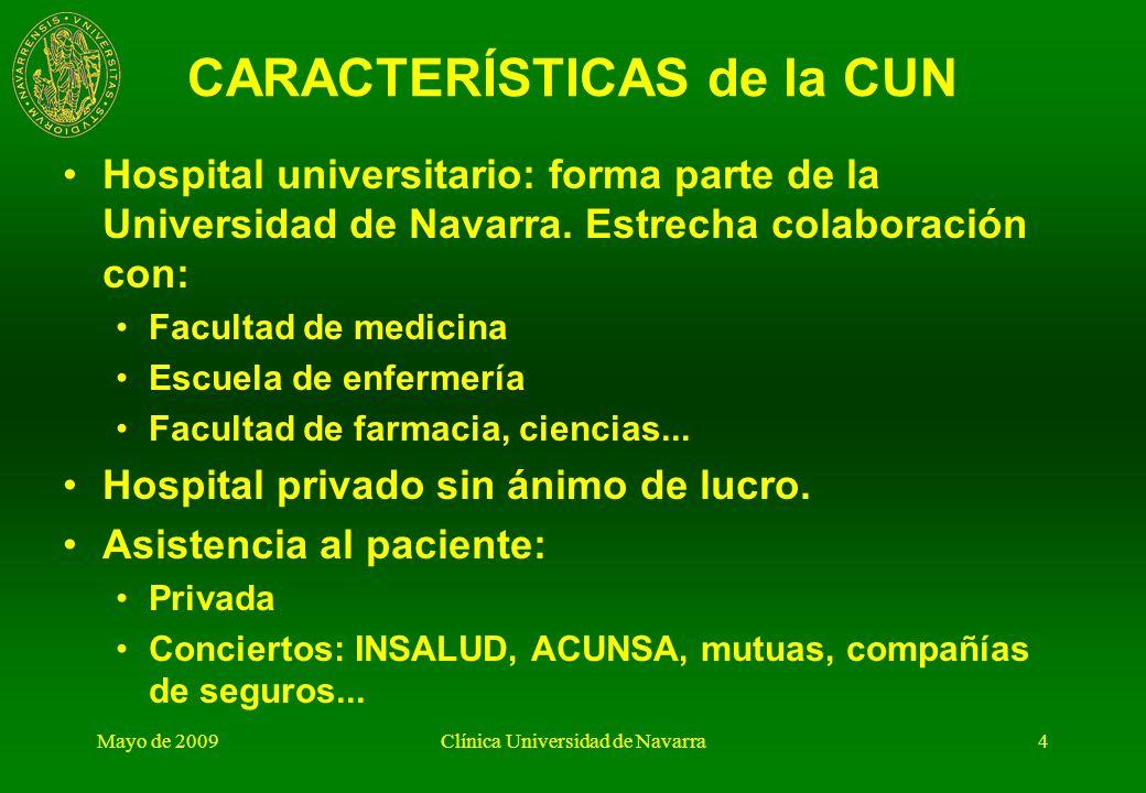 Mayo de 2009Clínica Universidad de Navarra3 Excelencia… Valores… Docencia… Respeto… Trabajo en equipo…