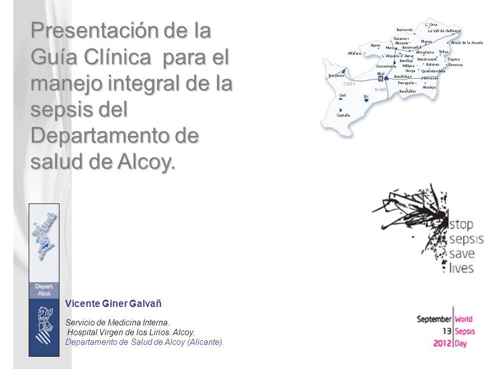 Vicente Giner Galvañ Servicio de Medicina Interna. Hospital Virgen de los Lirios. Alcoy. Departamento de Salud de Alcoy (Alicante). Presentación de la