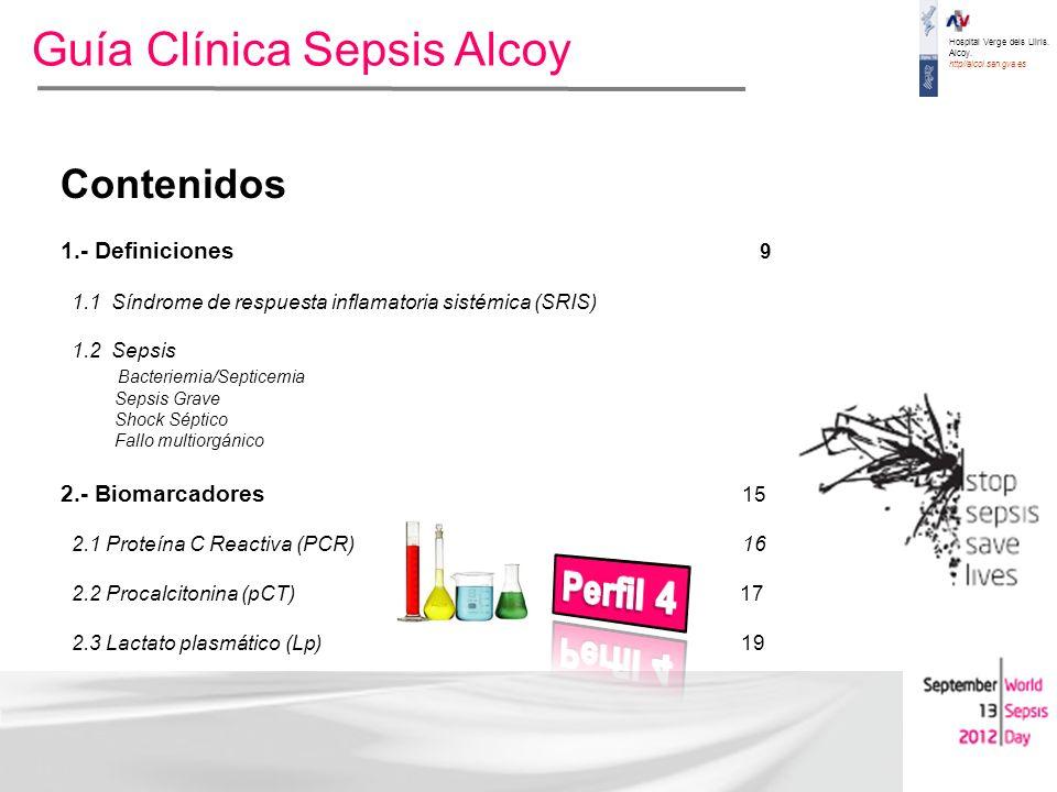 Hospital Verge dels Lliris. Alcoy. http//alcoi.san.gva.es Guía Clínica Sepsis Alcoy Contenidos 1.- Definiciones 9 1.1 Síndrome de respuesta inflamator