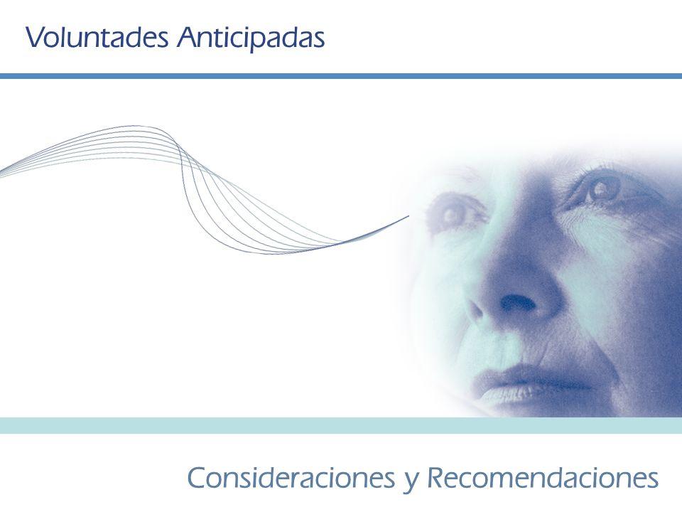 Voluntades Anticipadas Consideraciones y Recomendaciones