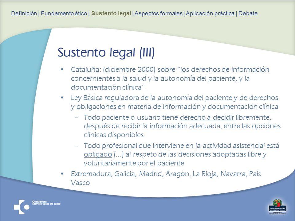 Cataluña: (diciembre 2000) sobre los derechos de información concernientes a la salud y la autonomía del paciente, y la documentación clínica. Ley Bás