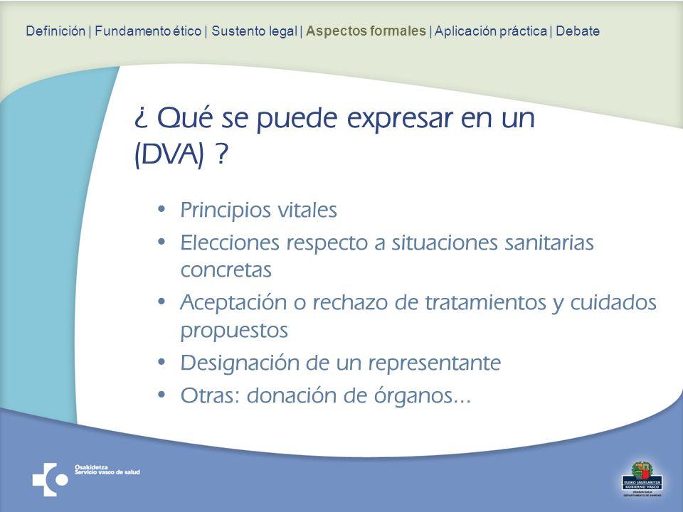 Principios vitales Elecciones respecto a situaciones sanitarias concretas Aceptación o rechazo de tratamientos y cuidados propuestos Designación de un