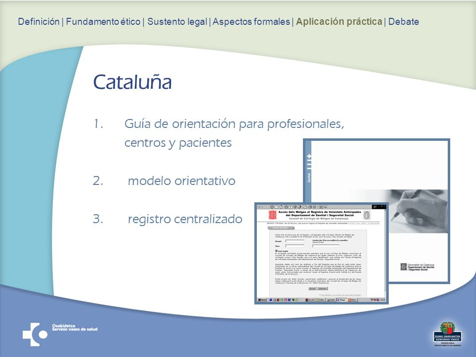 1.Guía de orientación para profesionales, centros y pacientes 2. modelo orientativo 3. registro centralizado Definición | Fundamento ético | Sustento