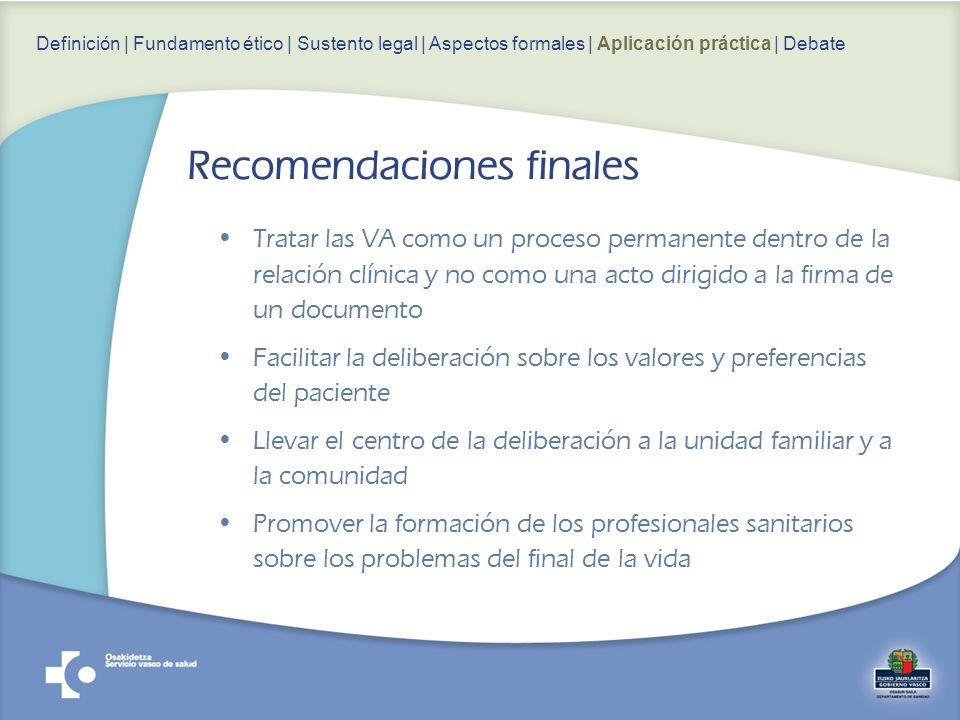 Tratar las VA como un proceso permanente dentro de la relación clínica y no como una acto dirigido a la firma de un documento Facilitar la deliberació