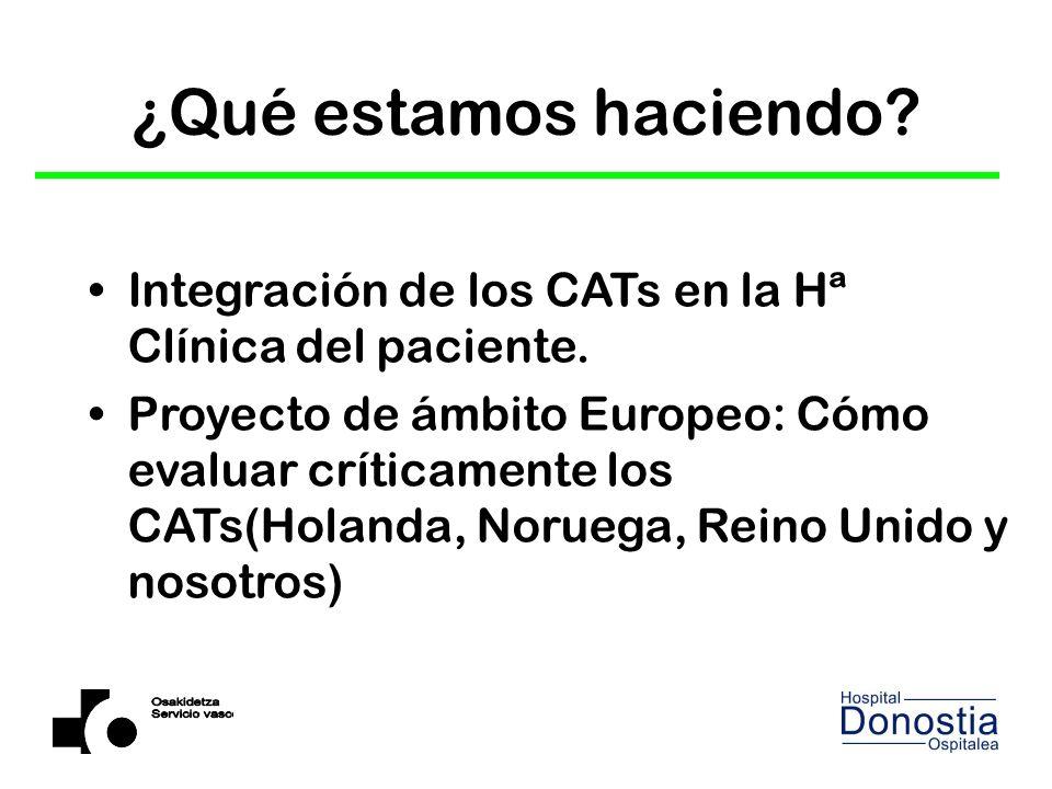 ¿Qué estamos haciendo.Integración de los CATs en la Hª Clínica del paciente.