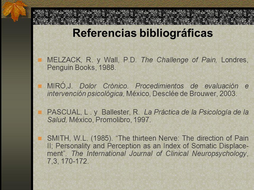 Referencias bibliográficas MELZACK, R.y Wall, P.D.