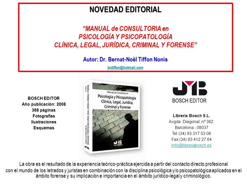 NOVEDAD EDITORIAL MANUAL de CONSULTORIA en PSICOLOGÍA Y PSICOPATOLOGÍA CLÍNICA, LEGAL, JURÍDICA, CRIMINAL Y FORENSE Autor: Dr. Bernat-Noël Tiffon Noni