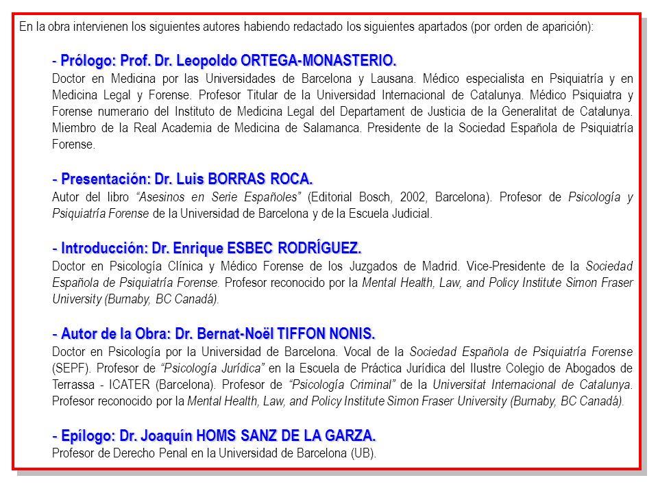 En la obra intervienen los siguientes autores habiendo redactado los siguientes apartados (por orden de aparición): - Prólogo: Prof. Dr. Leopoldo ORTE