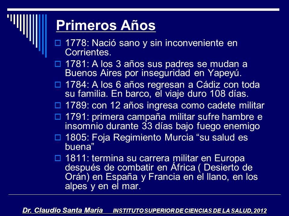 Primeros Años 1778: Nació sano y sin inconveniente en Corrientes. 1781: A los 3 años sus padres se mudan a Buenos Aires por inseguridad en Yapeyú. 178