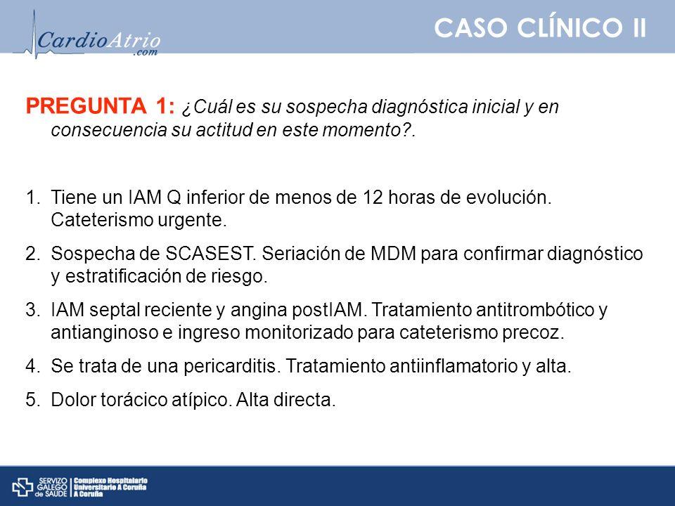 CASO CLÍNICO II Guía de Práctica Clínica para el diagnóstico y tratamiento del síndrome coronario agudo sin elevación del segmento ST.