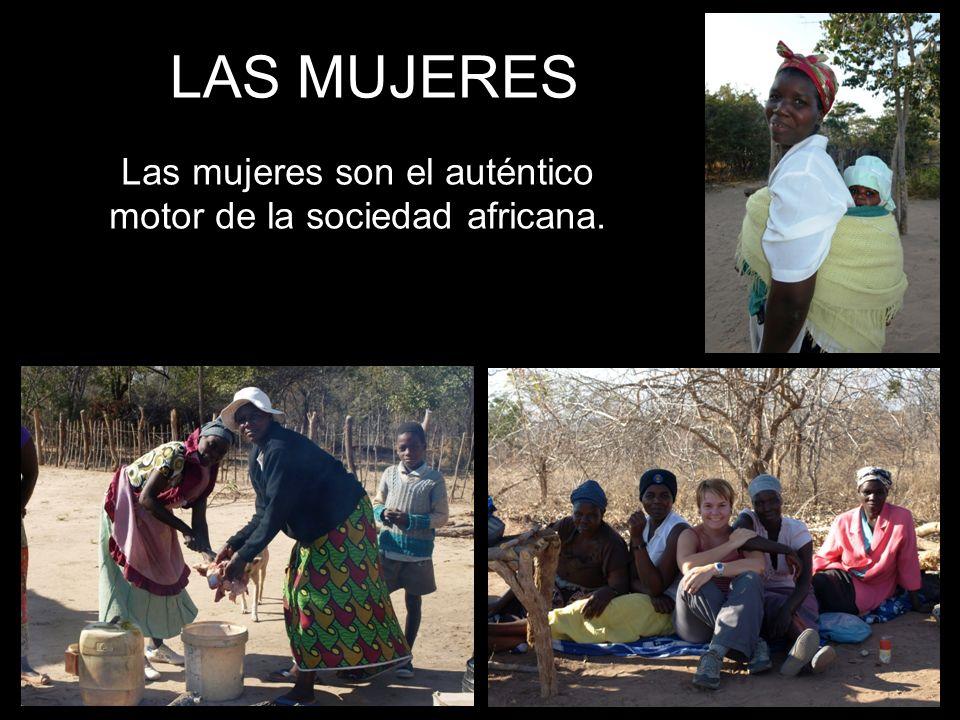 LAS MUJERES Las mujeres son el auténtico motor de la sociedad africana.