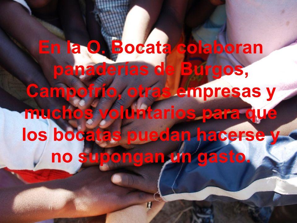 En la O. Bocata colaboran panaderías de Burgos, Campofrío, otras empresas y muchos voluntarios para que los bocatas puedan hacerse y no supongan un ga