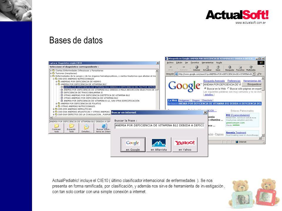 www.actualsoft.com.ar Bases de datos ActualPediatric! incluye el CIE10 ( último clasificador internacional de enfermedades ). Se nos presenta en forma