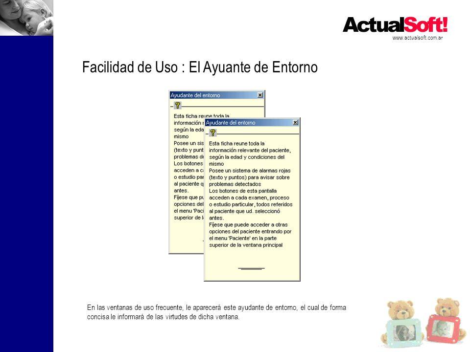 www.actualsoft.com.ar Facilidad de Uso : El Ayuante de Entorno En las ventanas de uso frecuente, le aparecerá este ayudante de entorno, el cual de for