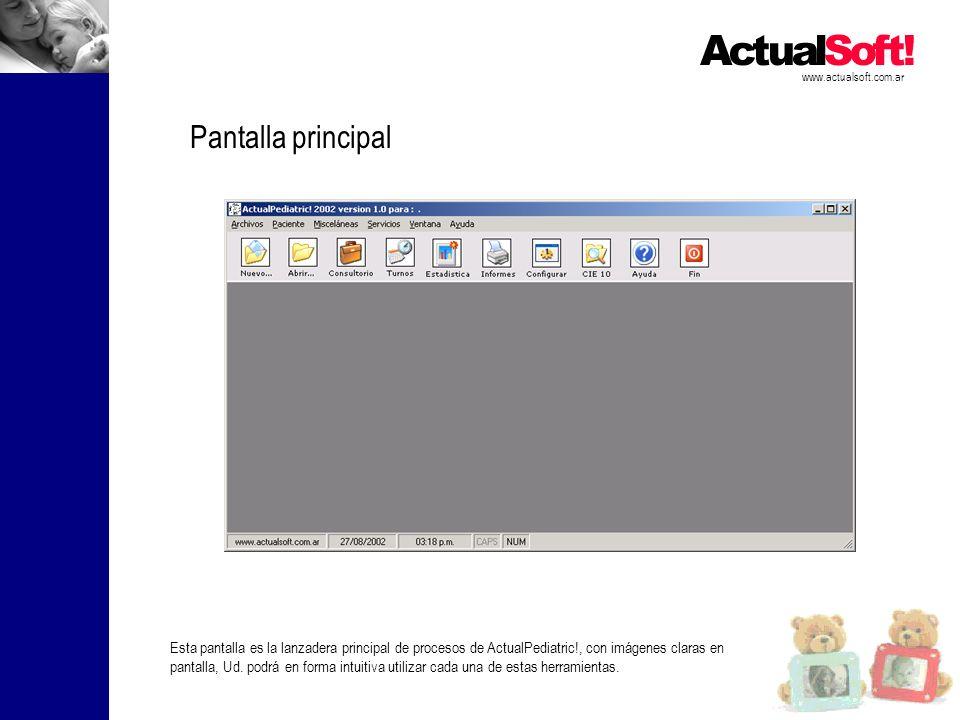 www.actualsoft.com.ar Pantalla principal Esta pantalla es la lanzadera principal de procesos de ActualPediatric!, con imágenes claras en pantalla, Ud.