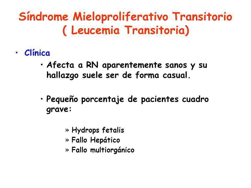Síndrome Mieloproliferativo Transitorio ( Leucemia Transitoria) Clínica Afecta a RN aparentemente sanos y su hallazgo suele ser de forma casual.
