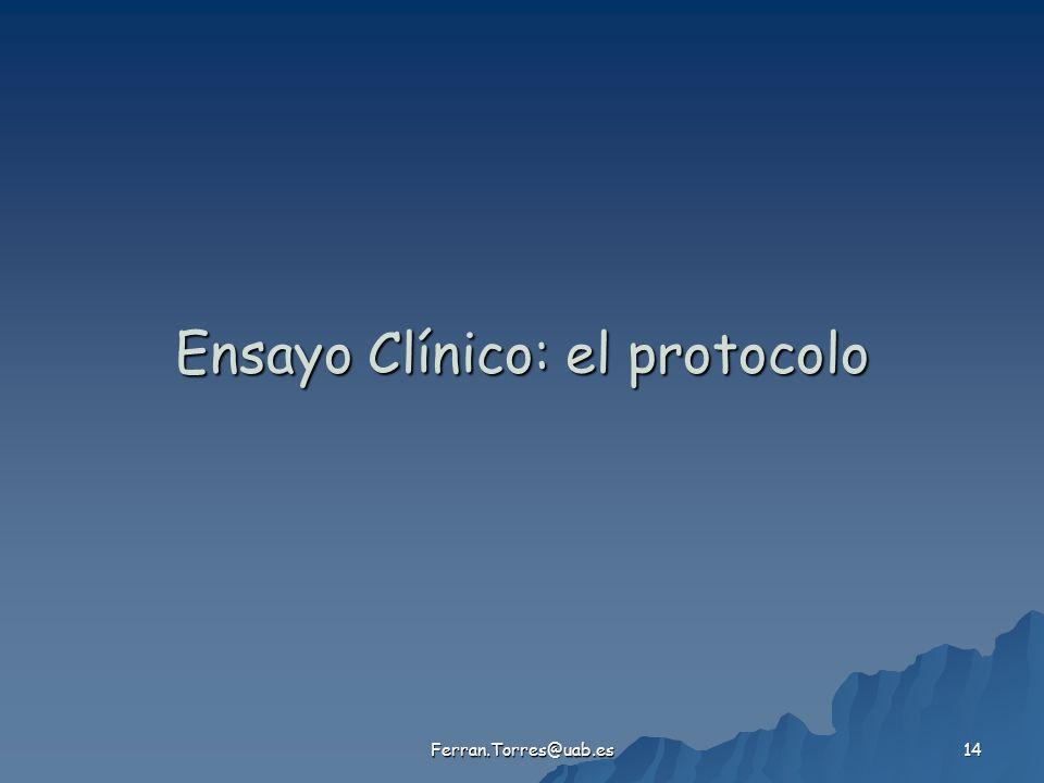 Ferran.Torres@uab.es 14 Ensayo Clínico: el protocolo