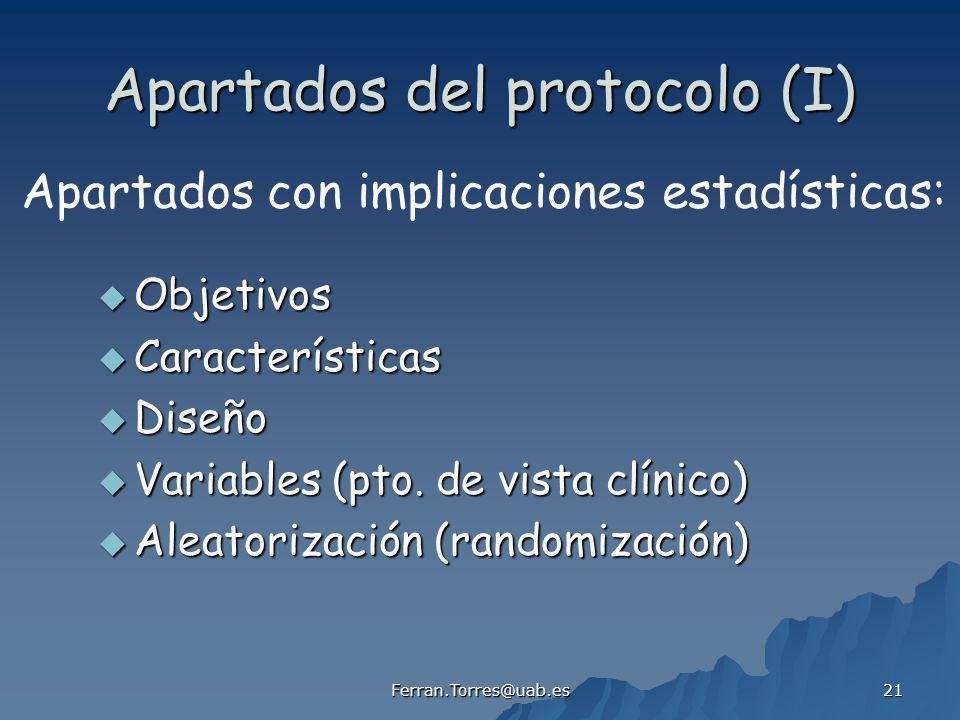 Ferran.Torres@uab.es 21 Apartados del protocolo (I) Objetivos Objetivos Características Características Diseño Diseño Variables (pto. de vista clínico