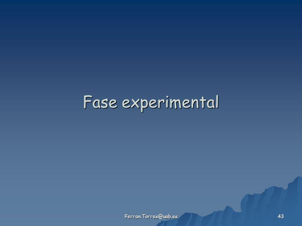 Ferran.Torres@uab.es 43 Fase experimental