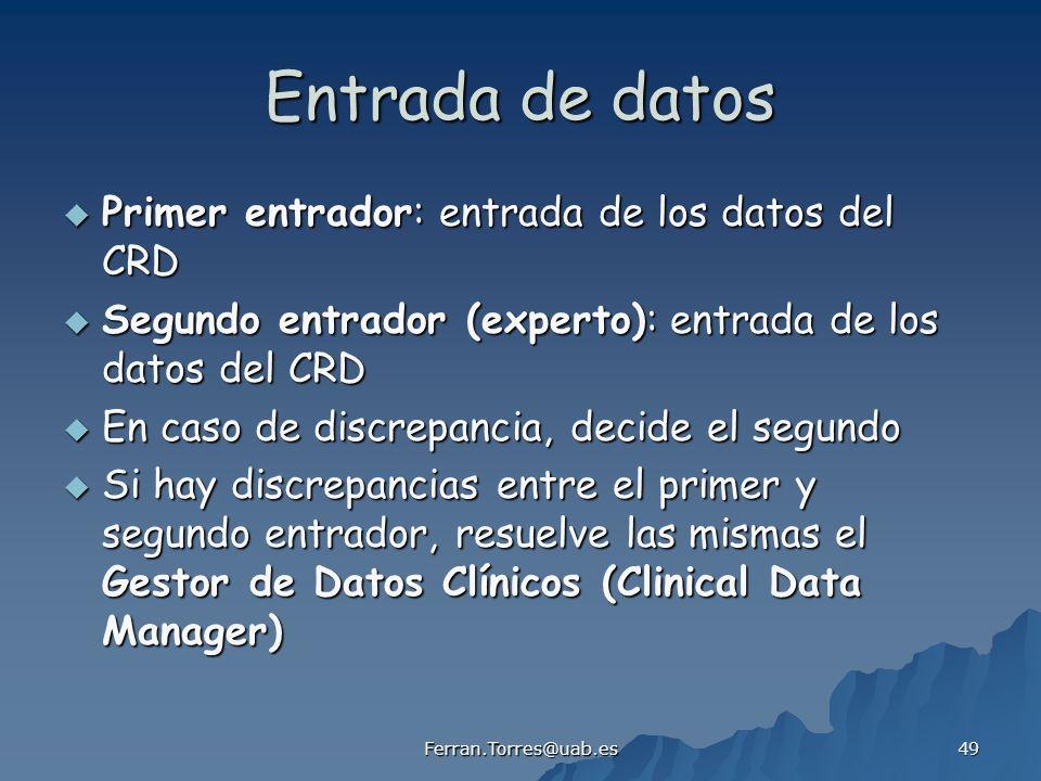 Ferran.Torres@uab.es 49 Entrada de datos Primer entrador: entrada de los datos del CRD Primer entrador: entrada de los datos del CRD Segundo entrador