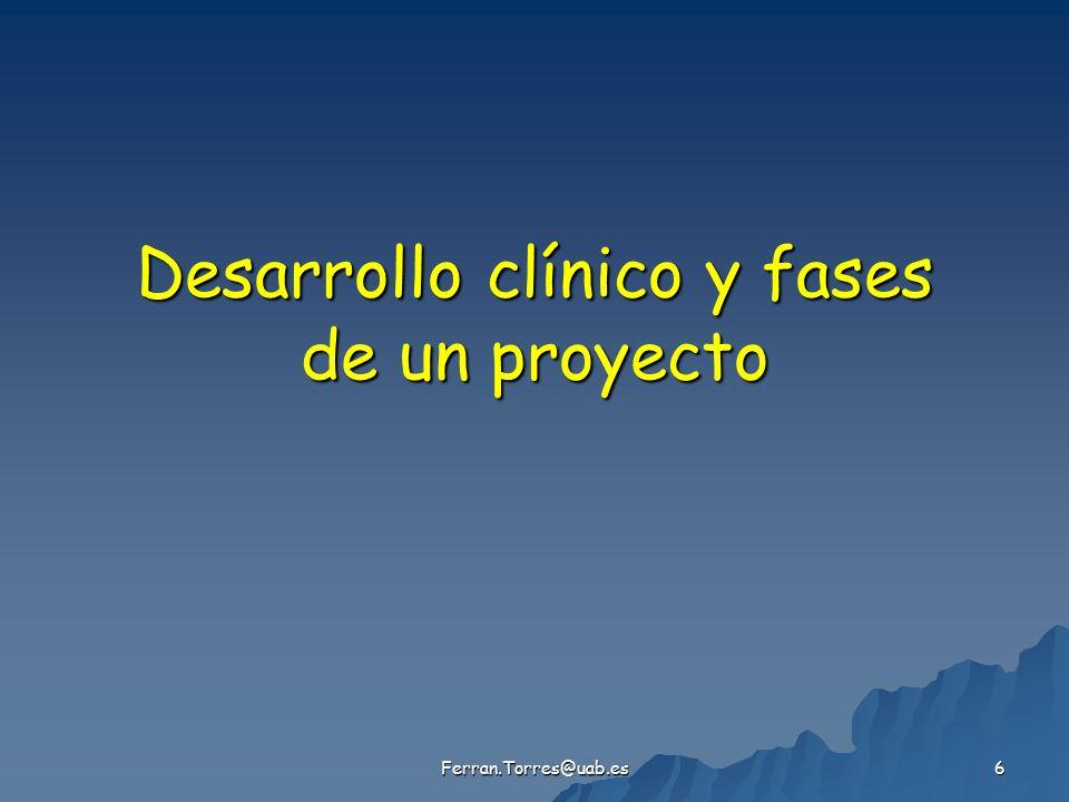Ferran.Torres@uab.es 7 Personal que participa en un EC (I) Investigación clínica Investigación clínica - Clinical Project Leader (CPL) ==> Coordinación del EC en el proyecto de desarrollo clínico.