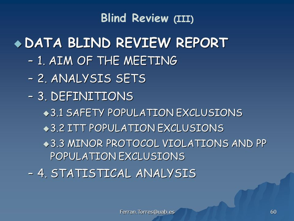 Ferran.Torres@uab.es 60 Blind Review (III) DATA BLIND REVIEW REPORT DATA BLIND REVIEW REPORT –1.