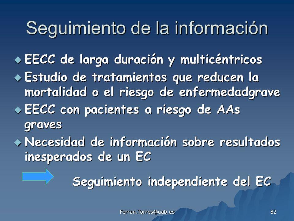 Ferran.Torres@uab.es 82 Seguimiento de la información EECC de larga duración y multicéntricos EECC de larga duración y multicéntricos Estudio de trata