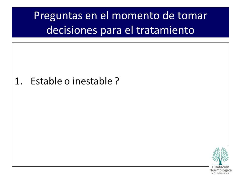 1.Estable o inestable ? Preguntas en el momento de tomar decisiones para el tratamiento