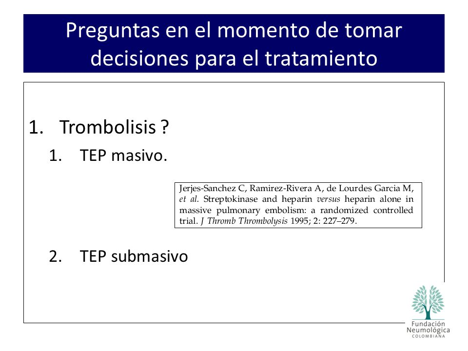 1.Trombolisis .1.TEP masivo.