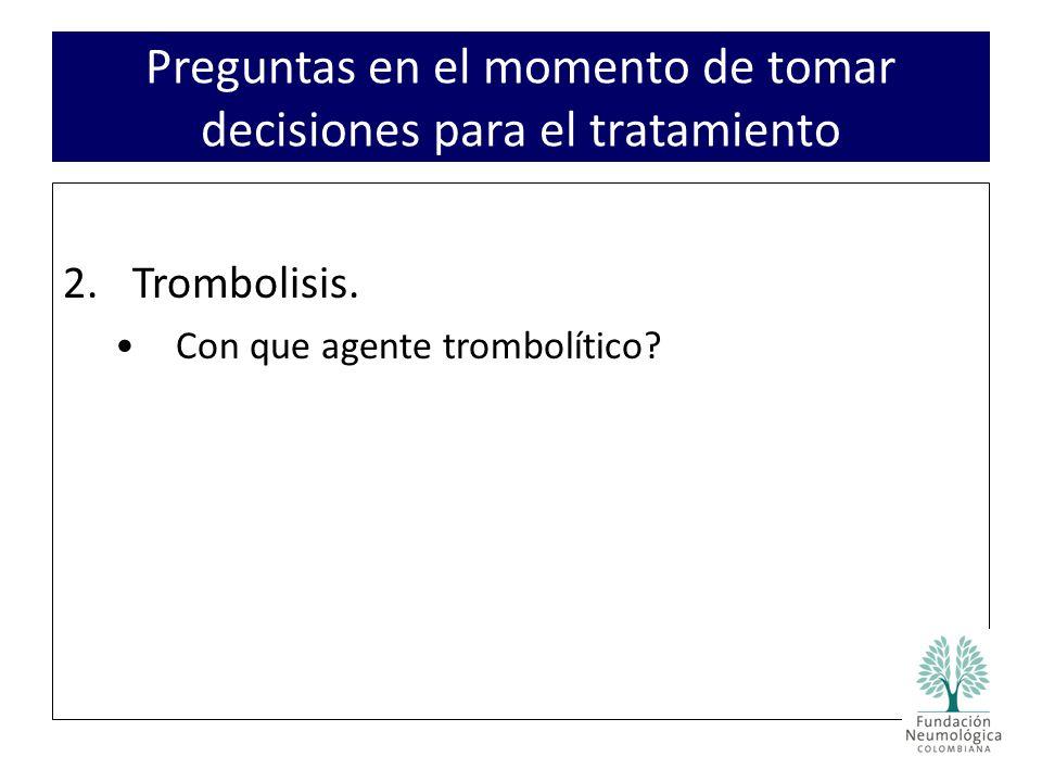 2.Trombolisis.Con que agente trombolítico.