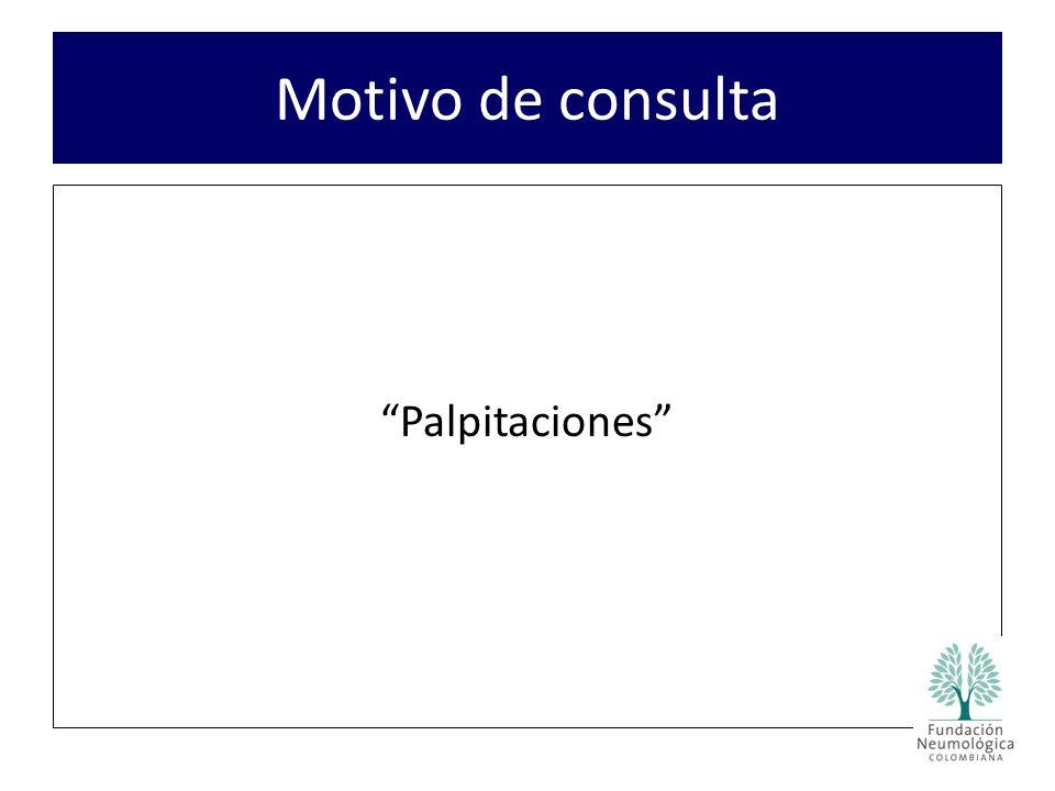 Palpitaciones Motivo de consulta
