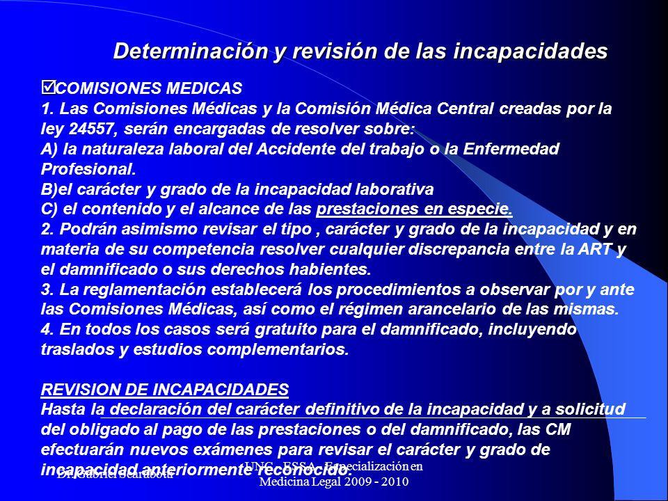 Dr. Gabriel Scarabotti UNC - ESSA - Especialización en Medicina Legal 2009 - 2010 Determinación y revisión de las incapacidades COMISIONES MEDICAS 1.