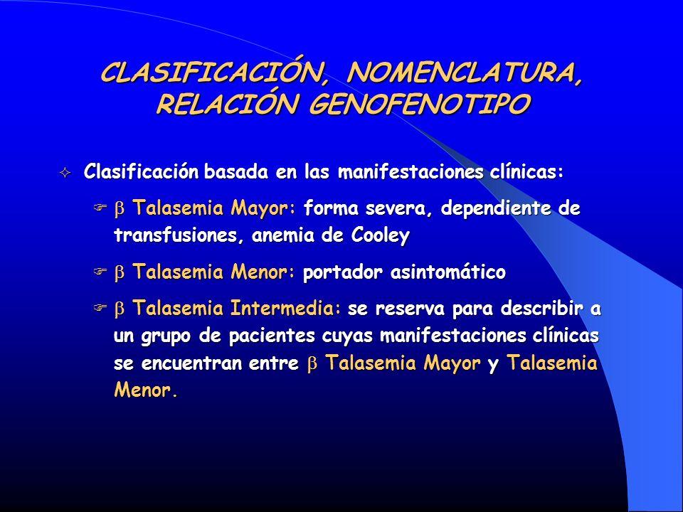 CLASIFICACIÓN, NOMENCLATURA, RELACIÓN GENOFENOTIPO Clasificación basada en las manifestaciones clínicas: Clasificación basada en las manifestaciones c