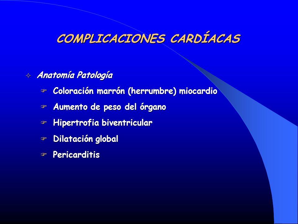 Anatomía Patología Anatomía Patología Coloración marrón (herrumbre) miocardio Coloración marrón (herrumbre) miocardio Aumento de peso del órgano Aumen