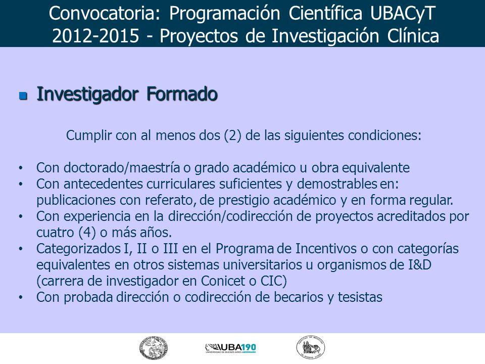 Investigador Formado Investigador Formado Cumplir con al menos dos (2) de las siguientes condiciones: Con doctorado/maestría o grado académico u obra