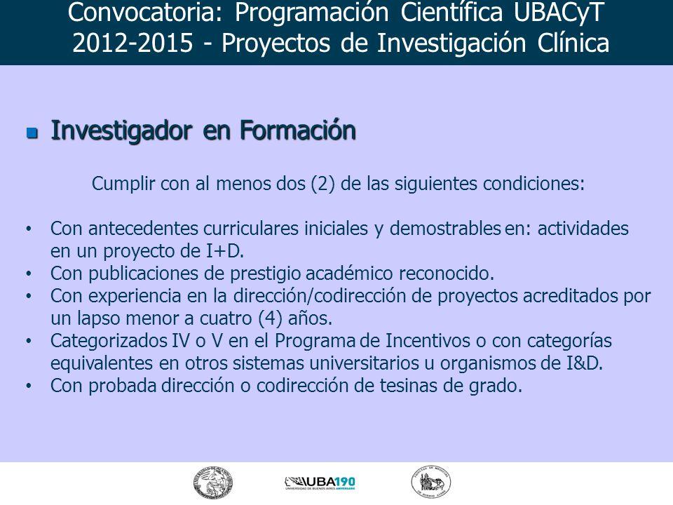 Investigador en Formación Investigador en Formación Cumplir con al menos dos (2) de las siguientes condiciones: Con antecedentes curriculares iniciale