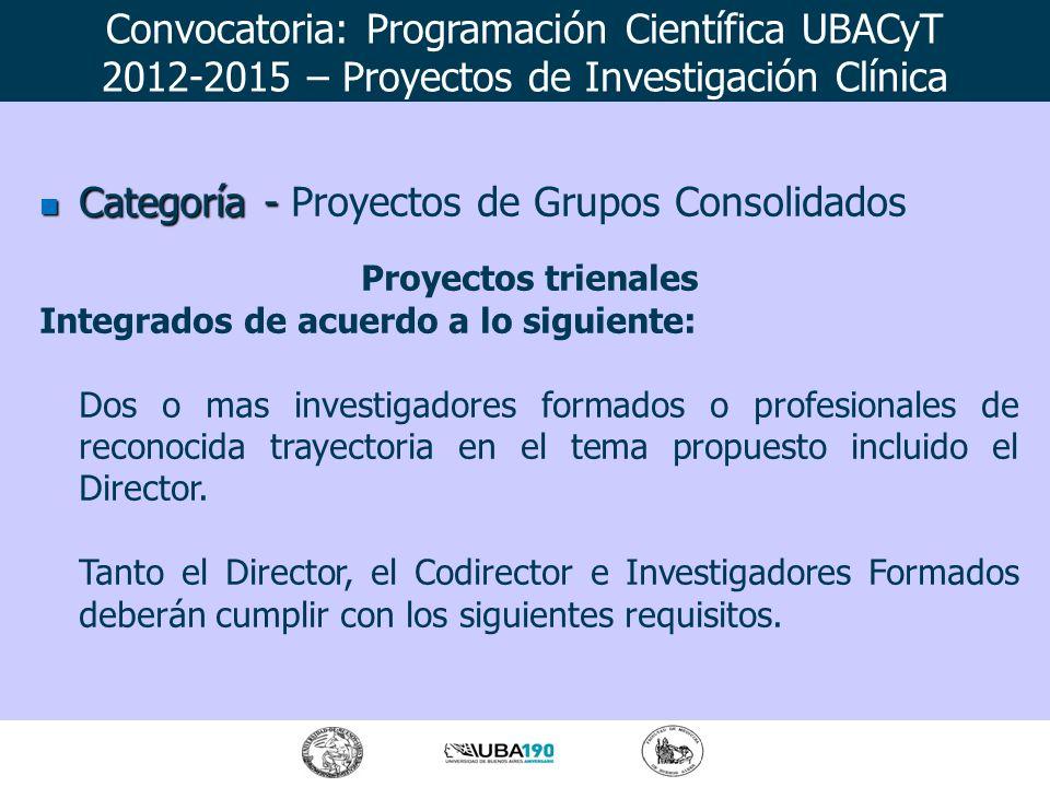 Categoría - Categoría - Proyectos de Grupos Consolidados Proyectos trienales Integrados de acuerdo a lo siguiente: Dos o mas investigadores formados o