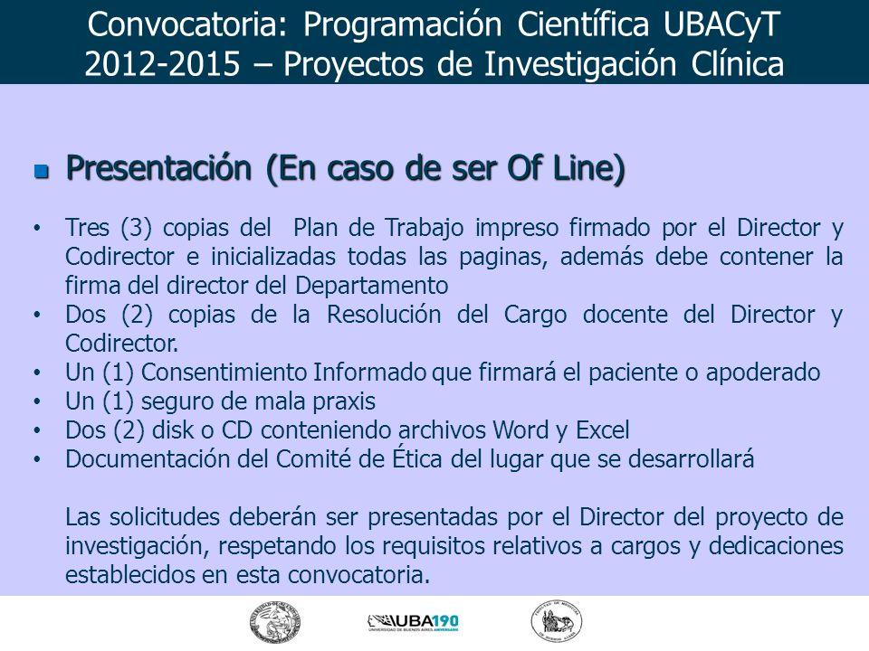 Presentación (En caso de ser Of Line) Presentación (En caso de ser Of Line) Tres (3) copias del Plan de Trabajo impreso firmado por el Director y Codi