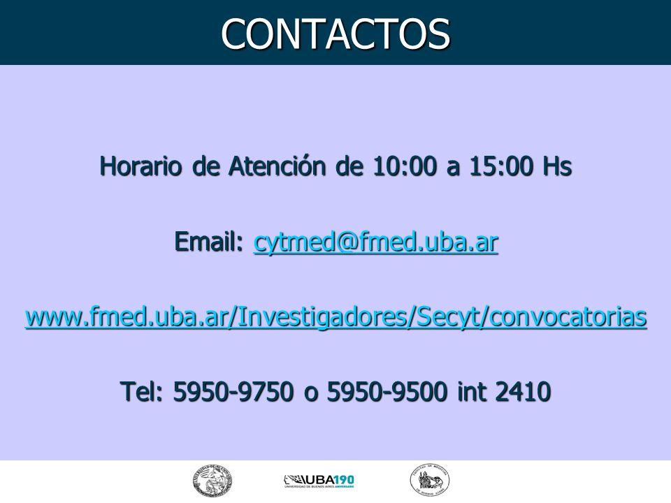 Horario de Atención de 10:00 a 15:00 Hs Email: cytmed@fmed.uba.ar cytmed@fmed.uba.ar www.fmed.uba.ar/Investigadores/Secyt/convocatorias Tel: 5950-9750