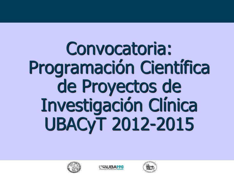 Convocatoria: Programación Científica de Proyectos de Investigación Clínica UBACyT 2012-2015