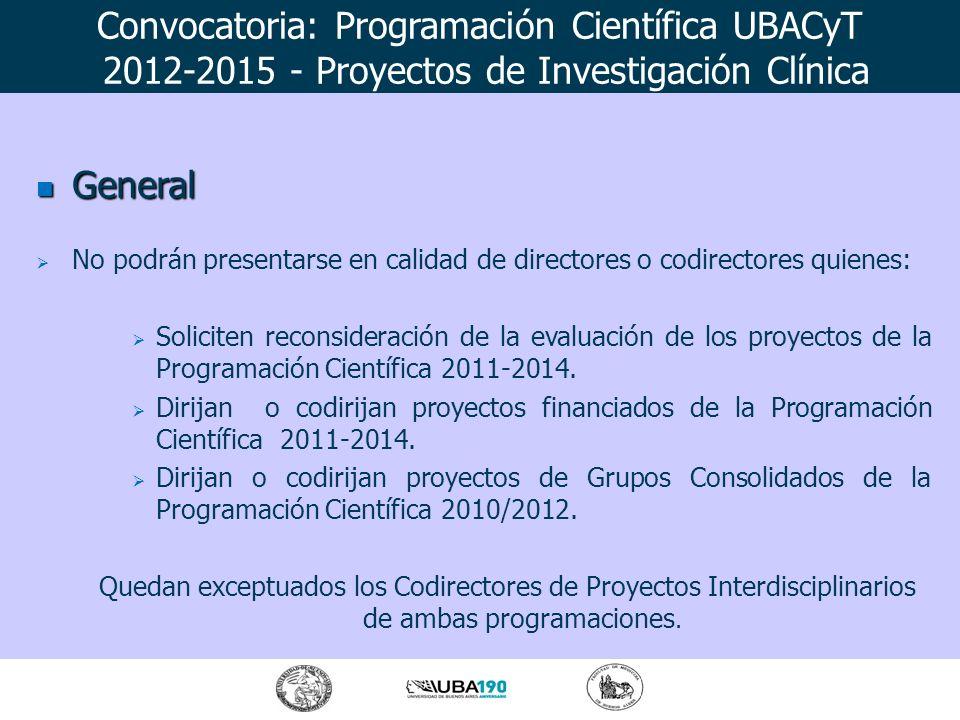 General General No podrán presentarse en calidad de integrantes quienes: Hayan alcanzado el límite de participación según su condición por participar en las Programaciones 2010-2012 y 2011-2014.