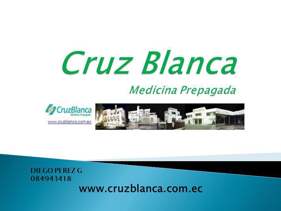 www.cruzblanca.com.ec DIEGO PEREZ G 084943418