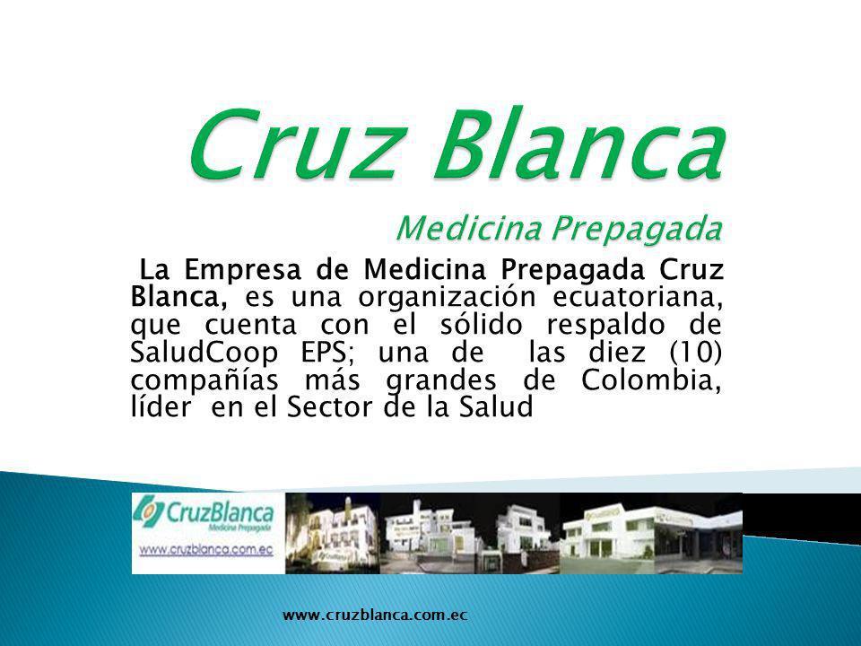La Empresa de Medicina Prepagada Cruz Blanca, es una organización ecuatoriana, que cuenta con el sólido respaldo de SaludCoop EPS; una de las diez (10) compañías más grandes de Colombia, líder en el Sector de la Salud www.cruzblanca.com.ec