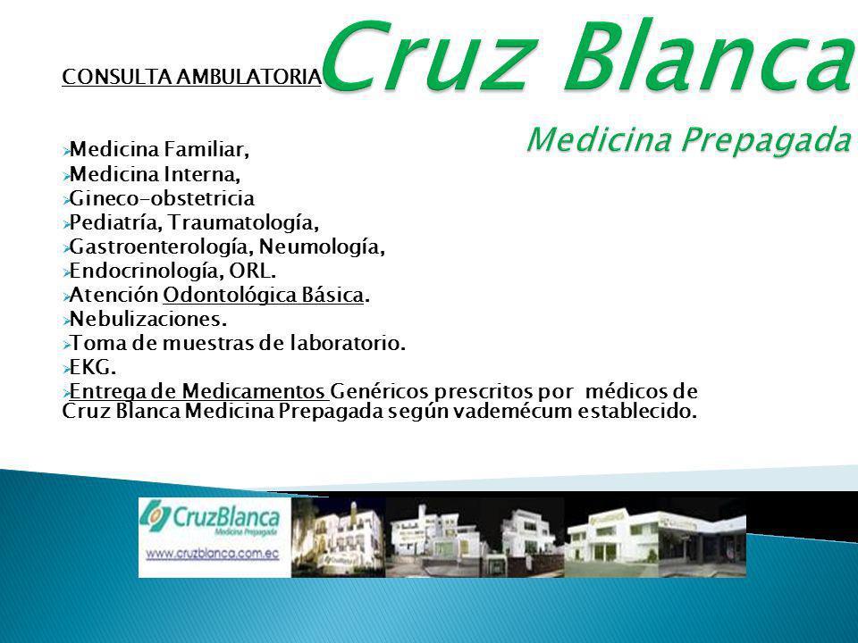 CONSULTA AMBULATORIA Medicina Familiar, Medicina Interna, Gineco-obstetricia Pediatría, Traumatología, Gastroenterología, Neumología, Endocrinología, ORL.